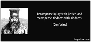 quote-recompense-injury-with-justice-and-recompense-kindness-with-kindness-confucius-282249